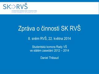 23. schůze výjezdní schůze SK RVŠ ve Zlíně -14. - 16. března 2014
