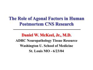The Role of Agonal Factors in Human Postmortem CNS Research