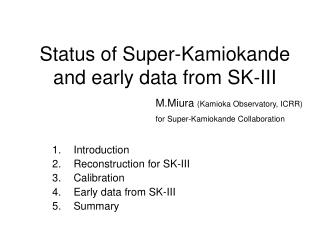 Status of Super-Kamiokande and early data from SK-III