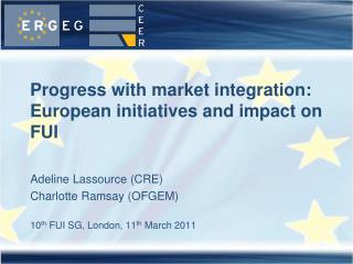 Progress with market integration: European initiatives and impact on FUI