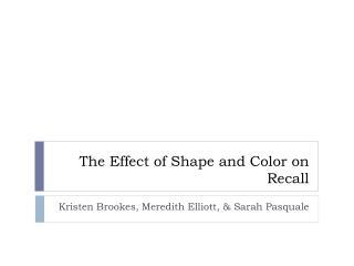 The Effect of Shape and Color on Recall