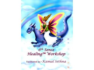 6 th  Sense  Healing™ Workshop  Facilitated by  - Kamal Sethna