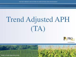 Trend Adjusted APH (TA)