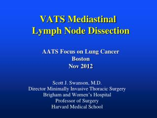 VATS  Mediastinal Lymph Node Dissection AATS Focus on Lung Cancer Boston  Nov 2012