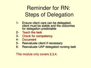 Reminder for RN:  Steps of Delegation