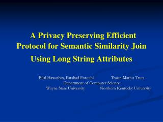 A Privacy Preserving Efficient Protocol for Semantic Similarity Join Using Long String Attributes