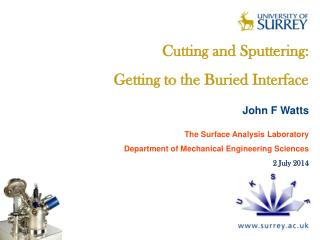Cutting and Sputtering:  Getting to the Buried Interface