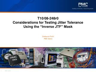 "T10/08-248r0  Considerations for Testing Jitter Tolerance Using the ""Inverse JTF"" Mask"