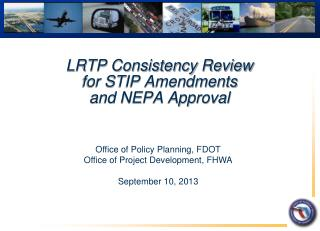 LRTP Consistency Review  for STIP Amendments  and NEPA Approval