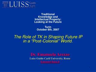 Dr. Emanuela Arezzo Luiss Guido Carli University, Rome Earezzo@luiss.it