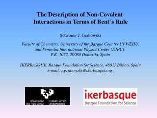 The Description of Non-Covalent  Interactions in Terms of Bent�s Rule S?awomir J. Grabowski