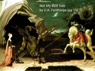 Not My Best Side  by U.A. Fanthorpe (pg 25)