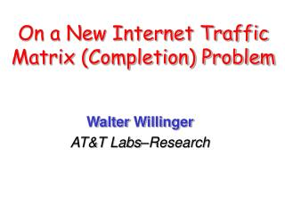 On a New Internet Traffic Matrix (Completion) Problem