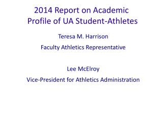 2014 Report on Academic  Profile of UA Student-Athletes