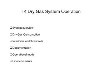 TK Dry Gas System Operation