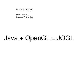 Java + OpenGL = JOGL