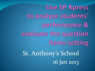 Use SP Xpress  to  analyze students' performance  &  evaluate  the question items setting