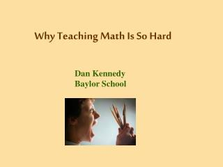 Why Teaching Math Is So Hard