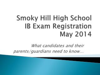 Smoky Hill High School IB  Exam Registration May  2014