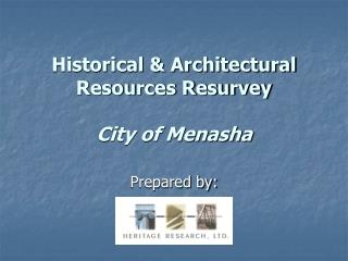 Historical & Architectural Resources Resurvey City of Menasha