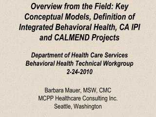 Barbara Mauer, MSW, CMC MCPP Healthcare Consulting Inc. Seattle, Washington