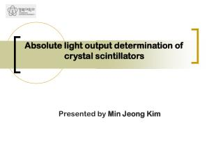 Absolute light output determination of crystal scintillators