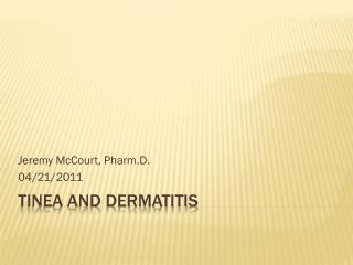 Tinea and Dermatitis