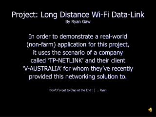 Project: Long Distance Wi-Fi Data-Link By Ryan Gaw
