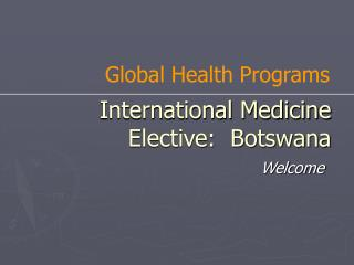 International Medicine Elective:  Botswana