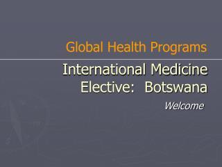 International Medicine Elective:  Botswana