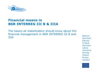 Financial means in  BSR  INTERREG III B & IIIA