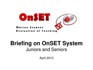 Briefing on OnSET System Juniors and Seniors