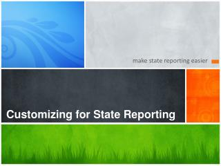 Customizing for State Reporting