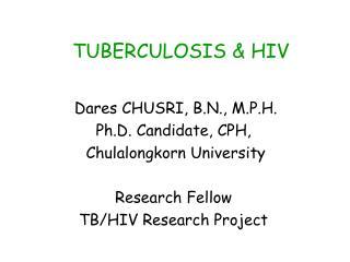 TUBERCULOSIS & HIV