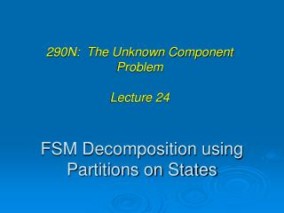 FSM Decomposition using Partitions on States