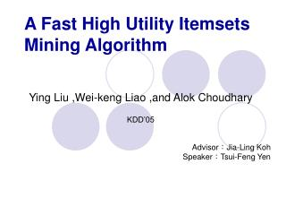 A Fast High Utility Itemsets Mining Algorithm