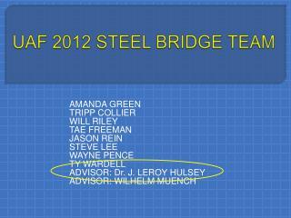 UAF 2012 STEEL BRIDGE TEAM