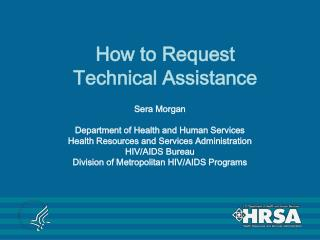 How to Request  Technical Assistance