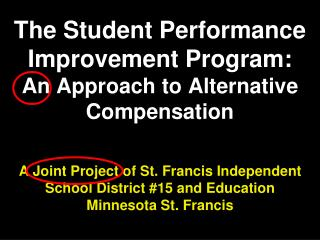 The Student Performance Improvement Program: An Approach to Alternative Compensation