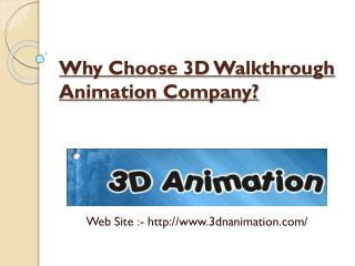 Why Choose 3D Walkthrough Animation Company?