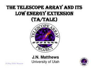 The Telescope Array and its  Low Energy Extension (TA/TALE)