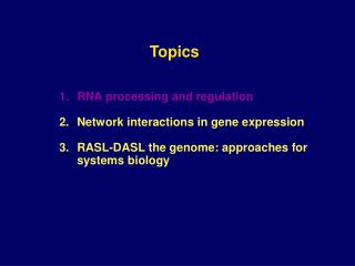 RNA processing and regulation Network interactions in gene expression