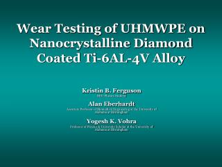 Wear Testing of UHMWPE on Nanocrystalline Diamond Coated Ti-6AL-4V Alloy