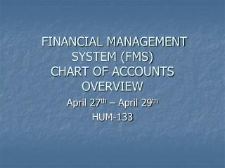 FINANCIAL MANAGEMENT SYSTEM (FMS) CHART OF ACCOUNTS OVERVIEW