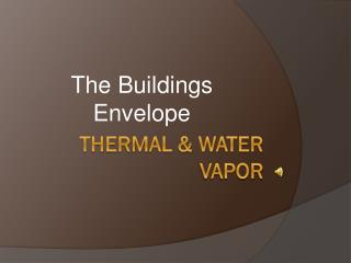 Thermal & Water Vapor