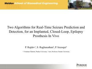 Two Algorithms for Real-Time Seizure Prediction and Detection, for an Implanted, Closed-Loop, Epilepsy Prosthesis In Viv