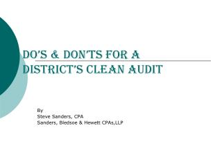 Do's & Don'ts for a district's Clean Audit