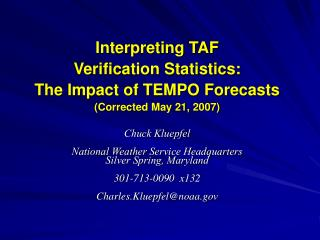 Interpreting TAF  Verification Statistics: The Impact of TEMPO Forecasts (Corrected May 21, 2007)