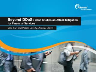 Beyond DDoS:  Case Studies on Attack Mitigation for Financial Services
