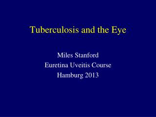 Tuberculosis and the Eye